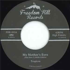 Tropicos - My Mother's Eyes / Treat Me Tenderly