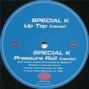Special K - Up Top (Remix) / Pressure Roll (Remix)