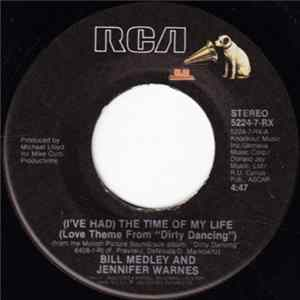 Bill Medley And Jennifer Warnes / Mickey And Sylvia - (I've Had) The Time Of My Life / Love Is Strange