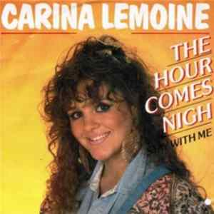 Carina Lemoine - The Hour Comes Nigh / Stay With Me