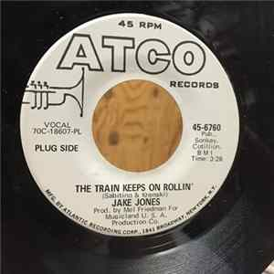 Jake Jones - The Train Keeps On Rollin' / Live, Live, Live