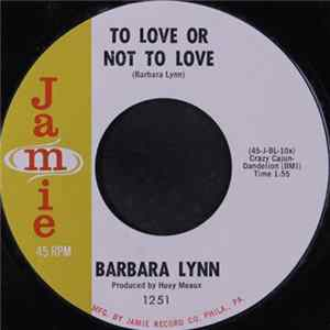 Barbara Lynn - To Love Or Not To Love / Promises