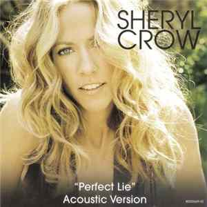 Sheryl Crow - Perfect Lie (Acoustic Version)