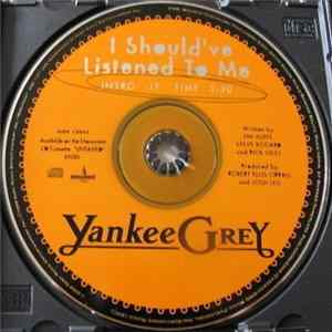 Yankee Grey - I Should've Listened To Me