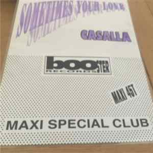 Casalla - Sometimes Your Love (Maxi Special Club)