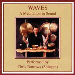 Chris Burrows (Shingen) - Waves - A Meditation In Sound