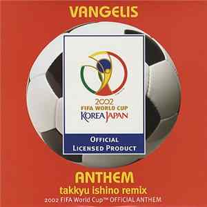 Vangelis - Anthem (Takkyu Ishino Remix) (2002 FIFA World Cup Official Anthem)