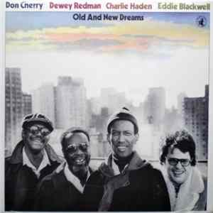 Don Cherry, Dewey Redman, Charlie Haden, Eddie Blackwell - Old And New Dreams