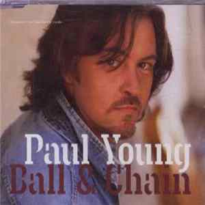Paul Young - Ball & Chain