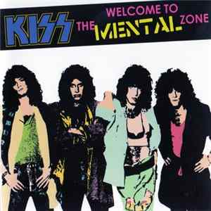 Kiss - Welcome To The Mental Zone