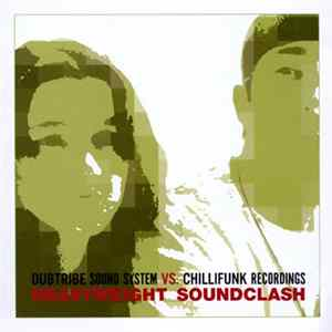 Dubtribe Sound System - Dubtribe Sound System Vs. Chillifunk Recordings: Heavyweight Soundclash