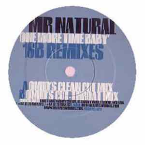 Mr. Natural - One More Time Baby (16B Remixes)