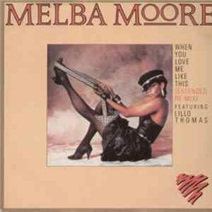 Melba Moore Featuring Lillo Thomas - When You Love Me Like This
