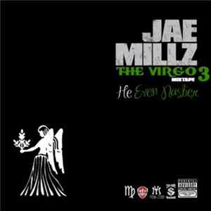 Jae Millz - He Even Nastier: The Virgo Mixtape 3