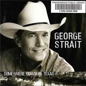 George Strait - Somewhere Down In Texas
