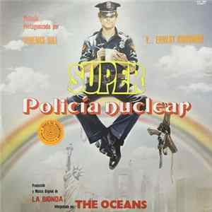 The Oceans - Super Policia Nuclear