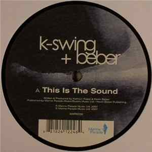 K-Swing + Beber - This Is The Sound