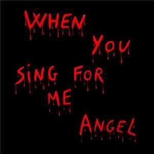 Angel - When You Sing For Me