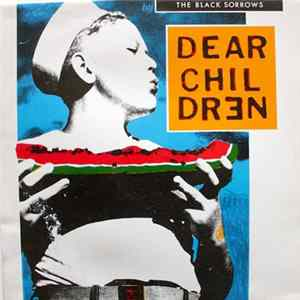 The Black Sorrows - Dear Children