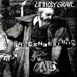 Unholy Grave / Ingravescent Torture - Preconception / Ingravescent Torture
