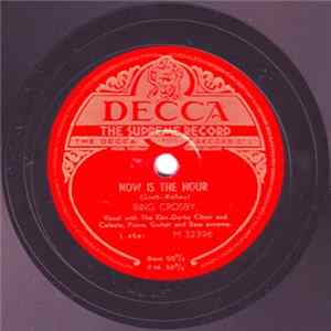 Bing Crosby With The Ken Darby Choir - Now Is The Hour / Silver Threads Among The Gold